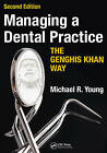 Managing a Dental Practice the Genghis Khan Way by Michael R. Young (Paperback, 2016)