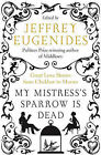 My Mistress's Sparrow is Dead: Great Love Stories from Chekhov to Munro by HarperCollins Publishers (Hardback, 2008)