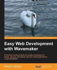 Easy Web Development with WaveMaker by Edward J. Callahan, Ed Callahan (Paperback, 2013)