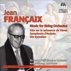 Fran‡aix: Music for String Orchestra (CD, Oct-2012, Toccata Classics)