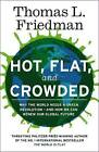 Hot, Flat and Crowded: Why the World Needs a Green Revolution - and How We Can Renew Our Global Future by Thomas L. Friedman (Hardback, 2008)