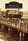 Newport and The Northeast Kingdom 9780738535531 by Barbara Kaiser Malloy Book