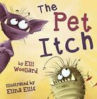 The Pet Itch by Elli Woollard (Paperback, 2015)