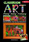 Classroom Art (Upper Primary): Drawing, Painting, Printmaking: Ages 11+ by Amelia Ruscoe (Paperback, 2005)