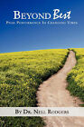 Beyond Best: Peak Performance in Changing Times by Dr Nell M Rodgers (Paperback / softback, 2007)
