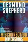 Miscorrection: Dimensions by Desmond Shepherd (Paperback / softback, 2012)