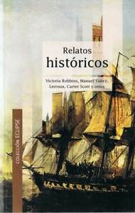 Relatos-historicos-Victoria-Robbins-Manuel-Yanez-Lerroux-Carter-Scott-y-otr