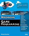 Beginning Game Programming by Michael Morrison, Thomas Goldman (Mixed media product, 2004)