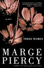 Three Women by Professor Marge Piercy (Paperback / softback, 2001)