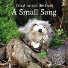 A Small Song by Karin Celestine (Hardback, 2017)
