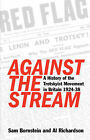 Against the Stream: A History of the Trotskyist Movement in Britain, 1924-38 by Al Richardson, Sam Bornstein (Paperback, 2007)