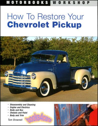CHEVROLET RESTORATION SHOP MANUAL RESTORE SERVICE TRUCK PICKUP BOOK BROWNELL