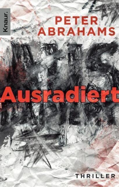Abrahams, Peter - Ausradiert: Thriller /4