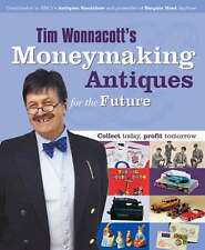 Tim Wonnacott's Moneymaking Antiques for the Future: Collect Today,-ExLibrary