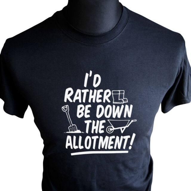 I'd Rather Be Down The Allotment T Shirt Fathers Day Present Gift Birthday black