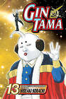 Gin Tama, Volume 13 by Hideaki Sorachi (Paperback / softback, 2009)