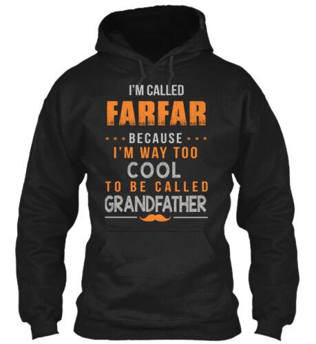 Im Called Farfar Because Way.. I/'m Way Too Cool To Gildan Hoodie Sweatshirt
