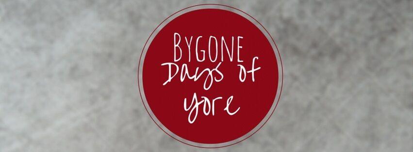 bygonedaysofyore