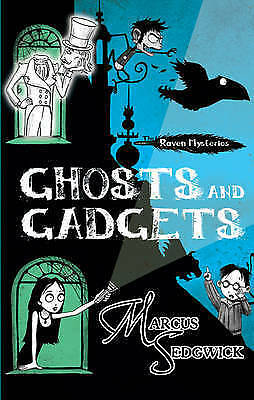 """""""VERY GOOD"""" Marcus Sedgwick, Ghosts and Gadgets (The Raven Mysteries - book 2),"""