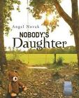Nobody's Daughter by Angel Novak (Paperback / softback, 2014)