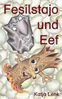 Fesilstajo und Eef von Katja Lenk (2014, Taschenbuch)