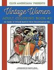 Vintage Women : Vintage Fashion from the Edwardian Era: Adult Coloring Book 2 by Click Americana (2015, Paperback)