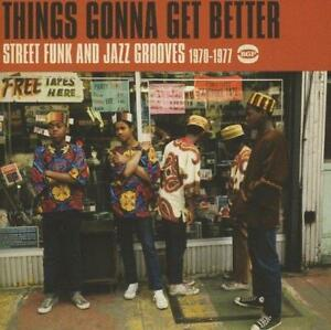 THINGS-GONNA-GET-A-BETTER-Street-Funk-amp-Jazz-Grooves-1970-77-NEW-amp-SEALED-CD-BGP