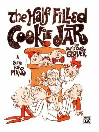 Half-Filled Cookie Jar: A Suite for Piano (David Carr Glover Piano Library)