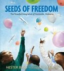 Seeds of Freedom The Peaceful Integration of Huntsville Alabama Hardcover – 27 Jan 2015