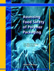 Assessing Food Safety of Polymer Packaging by Jean-Maurice Vergnaud, I.D. Rosca (Paperback, 2006)