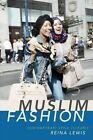 Muslim Fashion: Contemporary Style Cultures by Reina Lewis (Hardback, 2015)