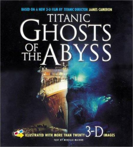 Titanic: Ghosts of the Abyss by Major, Mireille