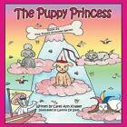 The Puppy Princess: Book #1 the Puppy Princess Series by Carey Ann Kramer (Paperback / softback, 2014)