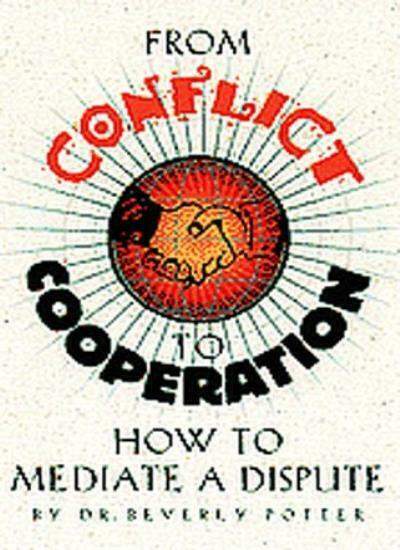 From Conflict to Cooperation: How to Mediate a Dispute,Beverly A. Potter