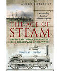 A Brief History of the Age of Steam by Thomas Crump (Paperback, 2007)