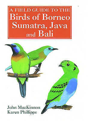 1 of 1 - A Field Guide to the Birds of Borneo, Sumatra, Java, and Bali: The Greater Sunda
