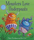 Monsters Love Underpants: Book 2 by Claire Freedman (Paperback, 2015)