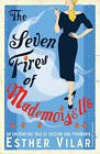 The Seven Fires of Mademoiselle by Esther Vilar (Paperback, 2009)