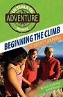 Beginning the Climb: Student's Journal by Rick Winford, Andy Stephenson (Paperback / softback, 2010)