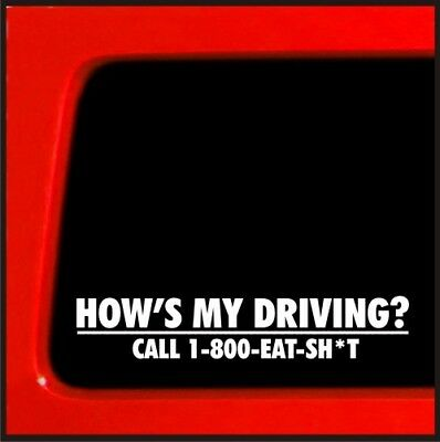 Hows my driving call 1 800 eat sh*t funny decal sticker bumper honda car