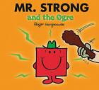 Mr. Strong and the Ogre by Roger Hargreaves (Paperback, 2008)