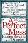 A Perfect Mess: The Hidden Benefits of Disorder by David H. Freedman, Eric Abrahamson (Paperback, 2007)