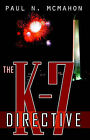 The K-7 Directive by Paul N McMahon (Paperback / softback, 2005)