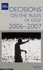 Decisions on the Rules of Golf: 2006-2007 by Octopus Publishing Group (Paperback, 2005)