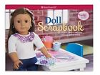 Doll Scrapbook: Style a Creative Keepsake for Your Special Friend by Carrie Anton, Trula Magruder (Hardback, 2015)
