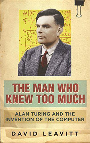 1 of 1 - The Man Who Knew Too Much: Alan Turing and the invention of computers: Alan Turi