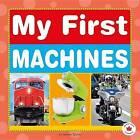 My First Machines by Jennifer Sutoski (Board book, 2015)