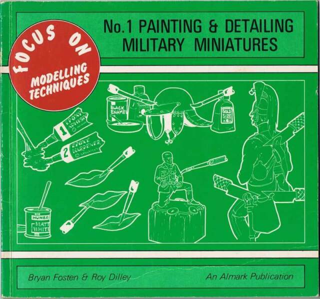 No.1 Painting & Detailing Military Miniatures - Brian Fosten & Roy Dilley