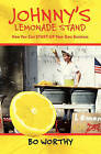 Johnny's Lemonade Stand: How You Can Start-Up Your Own Business by Bo Worthy (Paperback / softback, 2010)