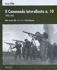IL COMMANDO INTERALLEATO n. 10 1942/45 -  guerre contemporanee  Osprey  RBA 2013